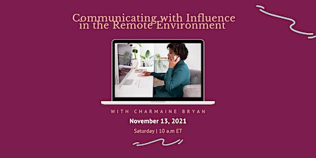 Communicating with Influence in the Remote Environment tickets