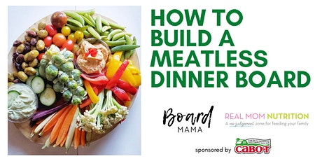 How to Build a Meatless Dinner Board tickets