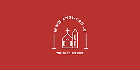 10:30 Service @ The Anglican Church billets