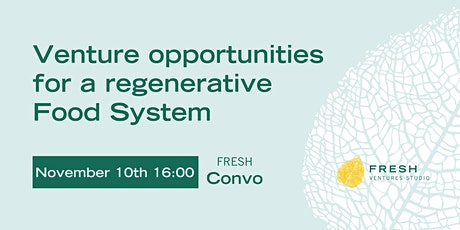 Fresh Convo: Venture opportunities for a regenerative Food System #4 tickets