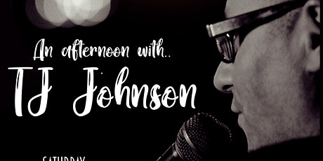 An Afternoon with... TJ Johnson tickets