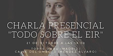 """Charla Presencial """"Todo sobre el EIR"""" - Madrid entradas"""