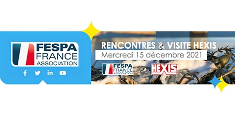 Rencontres FESPA France & Visite HEXIS billets