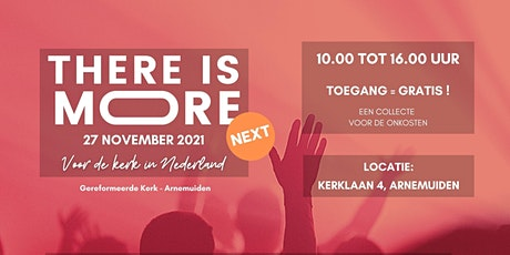 There is More! Next - Arnemuiden tickets