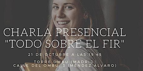 """Charla Presencial - """"Todo sobre el FIR"""" - Madrid entradas"""