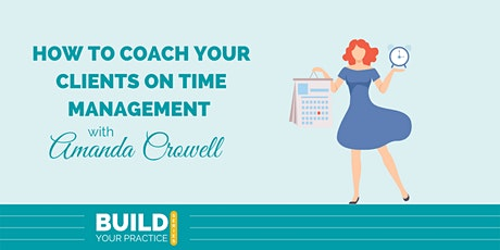 How To Coach Your Clients on Time Management tickets