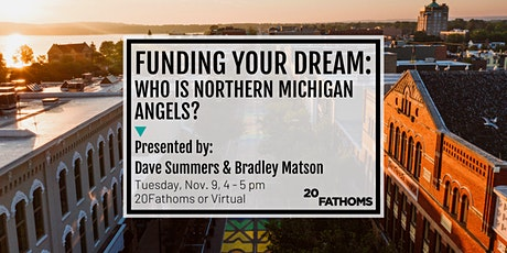 Funding Your Dream: Who is Northern Michigan Angels? tickets