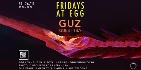 Fridays at EGG: Guz + Special Guests TBA tickets