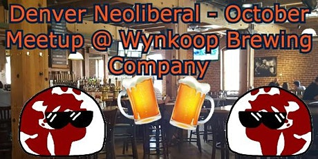 Denver Neoliberal - October Meetup @ Wynkoop Brewing Company tickets