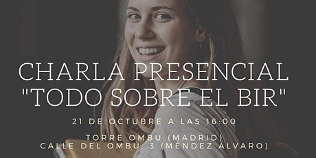 """Charla Presencial - """"Todo sobre el BIR"""" - Madrid entradas"""