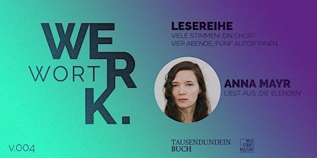 """Anna Mayr liest aus """"Die Elenden"""" - Wortwerk Teil 4/4 Tickets"""