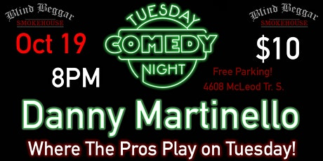Comedy Tuesday Night Starring Danny Martinello tickets