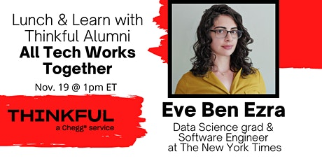 Lunch & Learn w/ Thinkful Alumni- All Tech Works Together tickets