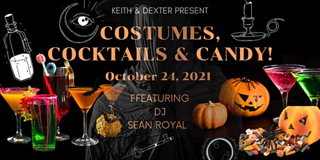 Keith & Dexter present:  Costumes, Cocktails & Candy! tickets