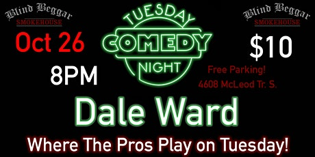 Comedy Tuesday Night Starring Dale Ward tickets
