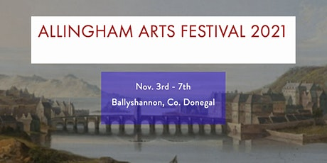 Allingham Arts Festival - Ballyshannon, Nov. 3-7 2021 tickets
