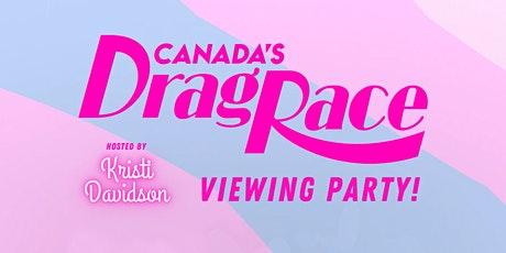 Canada's Drag Race Viewing Party tickets