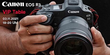 Canon EOS R3 VIP Abend Tickets