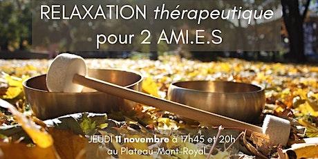 RELAXATION thérapeutique pour 2 AMI.E.S, 11 novembre tickets