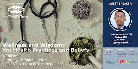 Wellness and Wisdom: Yru Health Practices and Beliefs tickets