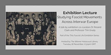 Exhibition Lecture: Studying Fascist Movements Across Interwar Europe tickets