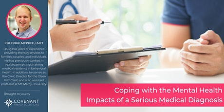 Coping with the Mental Health Impacts of a Serious Medical Diagnosis tickets