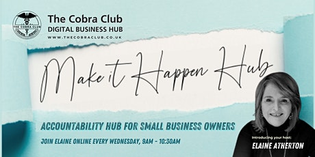 The Make It Happen Hub, Accountability Hub for small business owners tickets