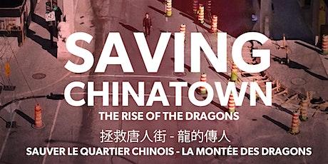 Saving Chinatown - The Rise Of The Dragons | 拯救唐人街—龙的传人 billets