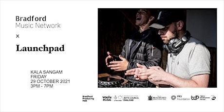 Bradford Music Network x Launchpad tickets