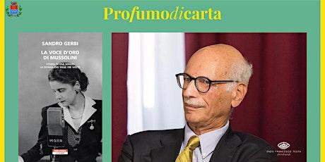 SANDRO GERBI - La voce d'oro di Mussolini. Storia di Lisa Sergio biglietti