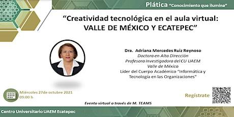 Creatividad tecnológica en el aula virtual: Valle de México y Ecatepec boletos
