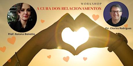"""Workshop  """"A Cura dos Relacionamentos"""" ingressos"""
