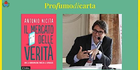 ANTONIO NICITA - Il mercato delle verità biglietti