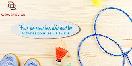 Fins de semaine découvertes - Badminton tickets