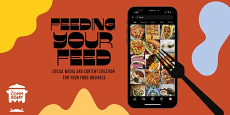 FEEDING YOUR FEED: Social Media & Content Creation for your Food Business tickets