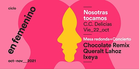 Mesa Redonda: AUTOGESTIÓN, FEMINISMO Y MÚSICA / Nosotras Tocamos 2021 entradas