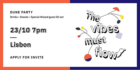 Dune Lisbon Party - The Vibes Must Flow tickets