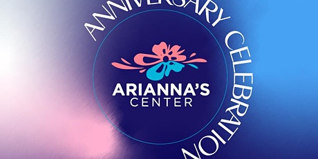 Arianna's Center  6th Anniversary Celebration tickets
