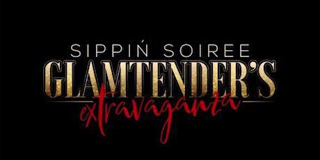 Sippin Soiree Glamtender's Extravaganza tickets
