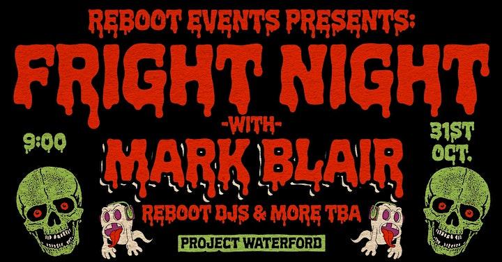 Reboot Events Presents : Fright Night w/ Mark Blair & Reboot DJs image