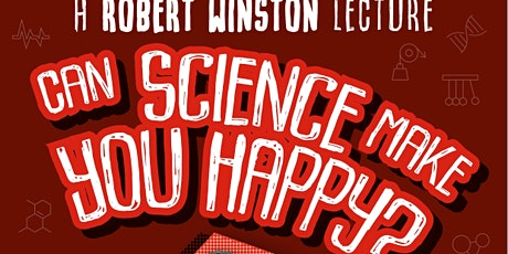 Can Science Make You Happy? Lecture by Professor Robert Winston tickets