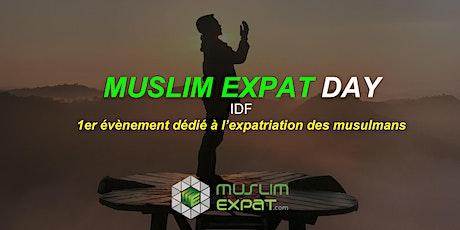 MUSLIM EXPAT DAY IDF - Nouvelle Date billets