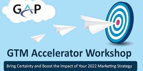 GAP Workshop: How To Bring Certainty to Your 2022 Marketing Strategy tickets