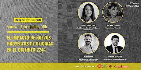 22@EVENT | EL IMPACTO DE NUEVOS PROYECTOS DE OFICINAS EN EL DISTRITO 22@ entradas