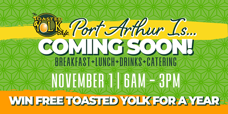 The Toasted Yolk- Port Arthur, TX Grand Opening tickets