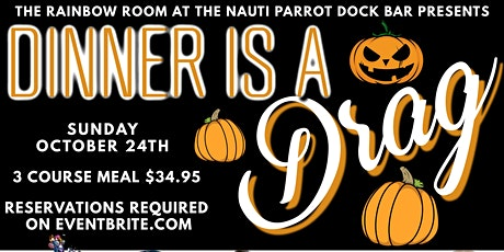 Dinner is a Drag - October 24th HALLOWEEN EDITION tickets
