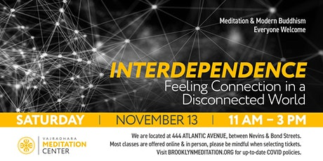 Interdependence: Feeling Connection in a Disconnected World(HYBRID)11/13/21 tickets