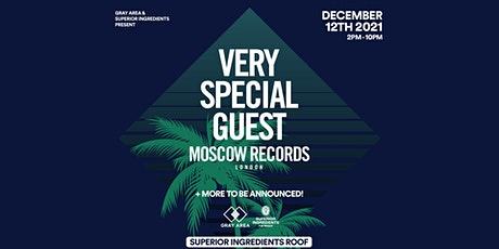 Very Special Guest (UK, Moscow Records) + More at Superior Ingredients Roof tickets