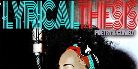 Lyrical Thesis A Night of Poetry & Comedy tickets