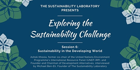 Ashok Khosla in Exploring the Sustainability Challenge, Session 6 tickets